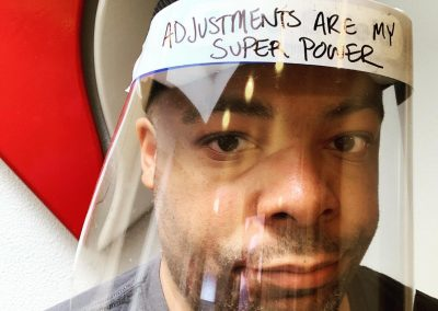 Face shield: Adjustments are my super power.