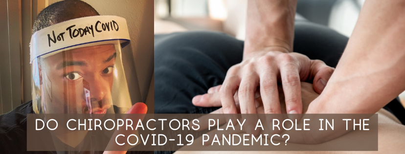 Do Chiropractors Play a Role in the COVID-19 Pandemic?